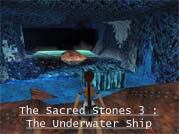 The Sacred Stones 3 : The Underwater Ship - Voir l'agrandi ...