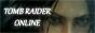 Tomb Raider Online - Tout savoir sur Tomb Raider et Lara Croft